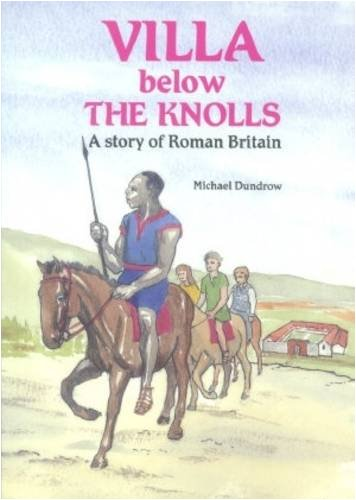 Villa Below the Knolls: A Story of Roman Britain (1871199425) by Michael Dundrow