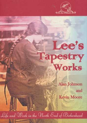 9781871201116: Lee's Tapestry Works: Life and Work in the North End of Birkenhead