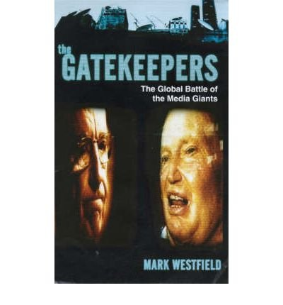 9781871204193: The Gatekeepers: The Global Media Battle to Control Australia's Pay TV