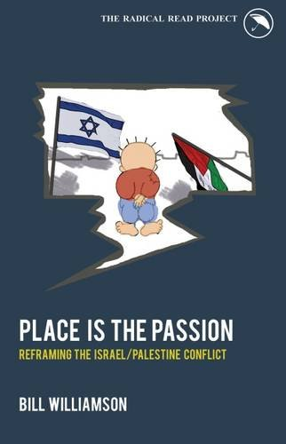 9781871204339: Place is the Passion: Reframing the Israel/Palestine Conflict