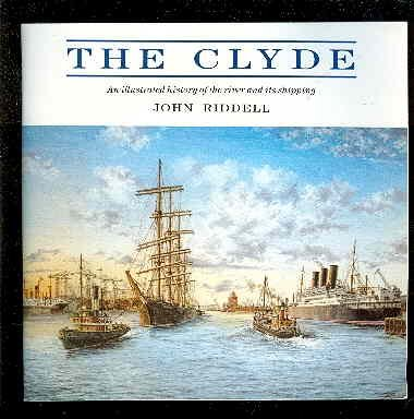 9781871209006: The Clyde, The: An Illustrated History of the River and Its Shipping