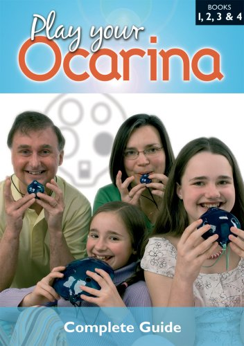 9781871210088: Play Your Ocarina: Complete Guide to Playing Bks. 1, 2, 3 & 4