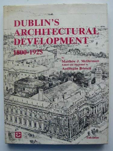 9781871212006: Dublin's architectural development, 1800-1925