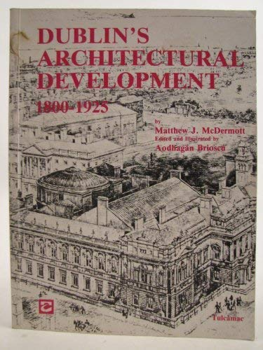 9781871212013: Dublin's architectural development, 1800-1925