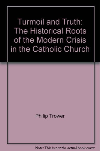 9781871217407: Turmoil and Truth: The Historical Roots of the Modern Crisis in the Catholic Church