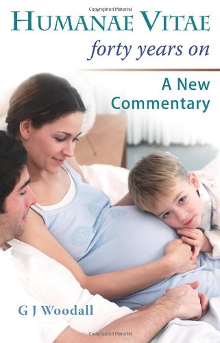 9781871217780: Humanae Vitae Forty Years On: A New Commentary
