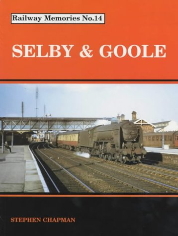 Selby and Goole Railway Memories No. 14