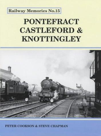 9781871233155: Pontefract, Castleford and Knottingley (Railway Memories)