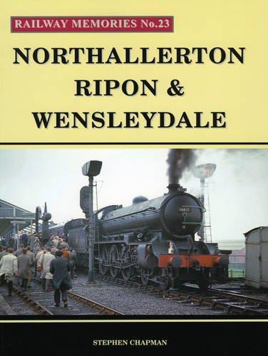 9781871233230: Northallerton, Ripon & Wensleydale (Railway Memories)