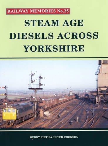9781871233254: Steam Age Diesels Across Yorkshire (Railway Memories)