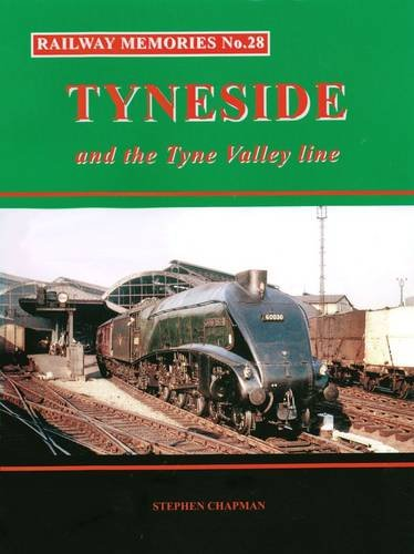 9781871233292: Railway Memories No.28 Tyneside and the Tyne Valley