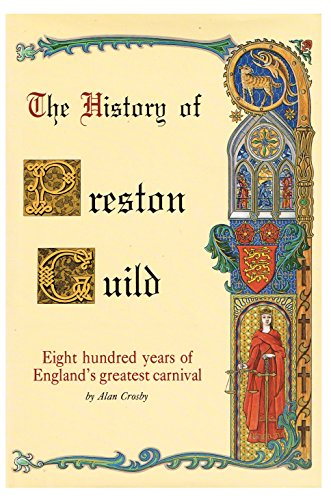 The History of Preston Guild: 800 Years: Alan Crosby