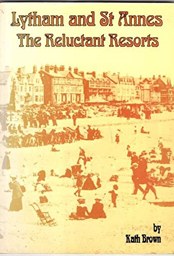 9781871236217: Lytham and St. Annes: The Reluctant Resorts