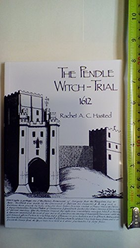 The Pendle Witch-trial, 1612: Hasted, Rachel A.C.