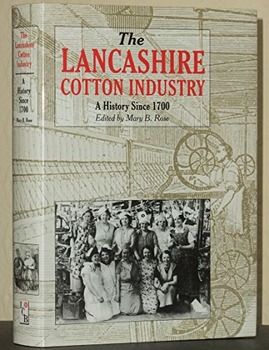 The Lancashire Cotton Industry : A History since 1700