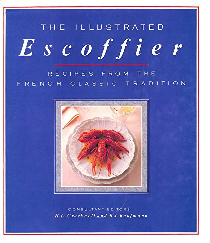 """Illustrated Escoffier: Classic Recipes from """"Le Guide: Escoffier, Auguste"""