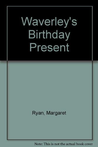 Waverley's Birthday Present (9781871323009) by Margaret Ryan