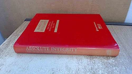 9781871341102: Absolute Integrity: The Story of Royal Insurance, 1845-1995