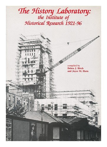 9781871348354: History Laboratory: The Institute of Historic Research, 1921-96