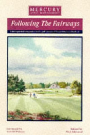 9781871349382: Following the Fairways: Distinguished Companion to the Golf Courses of Great Britain and Ireland