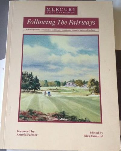 9781871349436: Following the Fairways: Distinguished Companion to the Golf Courses of Great Britain and Ireland