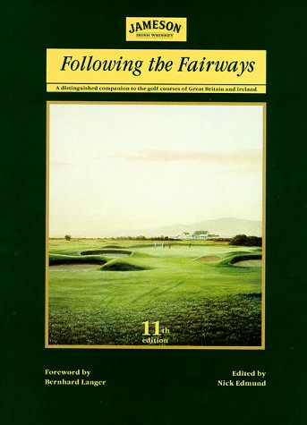9781871349887: Following the Fairways: Distinguished Companion to the Golf Courses of Great Britain and Ireland