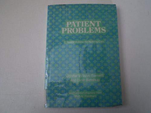 Patient Problems: A Research Base for Nursing: Wilson-Barnett, Jenifer, Batehup,