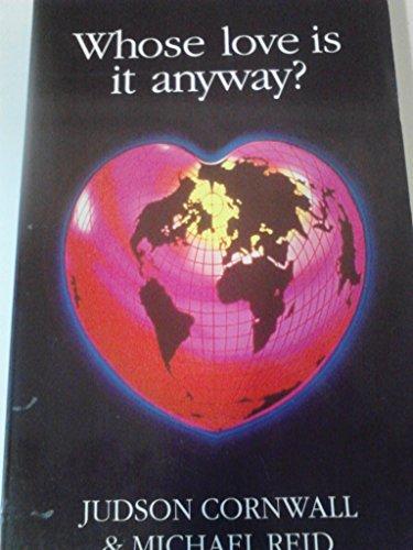 Whose Love is it Anyway?: Judson Cornwall; Michael Reid