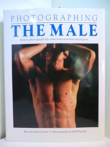 9781871378092: Photographing the Male: How to Photograph the Male Form in Action and Repose