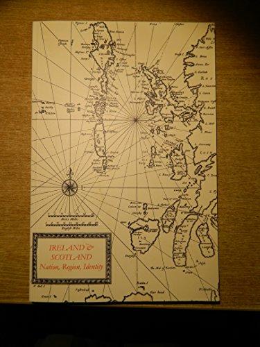 Ireland And Scotland - Nation, Region, Identity: David Dickson, Sean