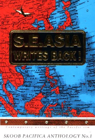 South East Asia Writes Back: Skoob Pacifica Anthology: Loh, C. Y. (Editor), And Ong, I. K. (Editor)