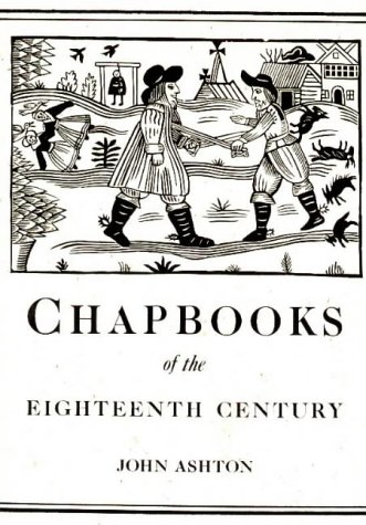 Chap-Books of the Eighteenth Century: Ashton, John