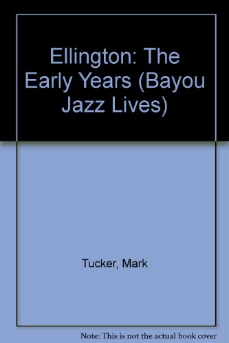 9781871478952: Ellington: The Early Years (Bayou Jazz Lives)