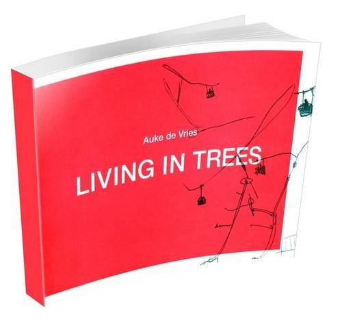 Living in Trees.: DE VRIES, Auke.