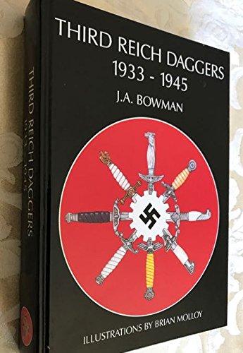 Third Reich Daggers 1933-1945: Bowman, J.A. (AUTOGRAPHED)/Molloy, Brian (illus) (AUTOGRAPHED)