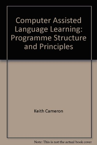 9781871516012: Computer Assisted Language Learning: Programme Structure and Principles
