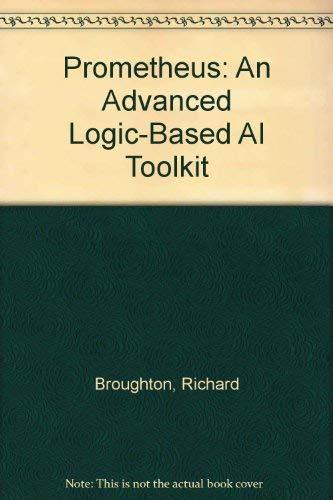 9781871516135: Prometheus: An Advanced Logic-Based AI Toolkit