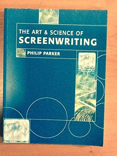 9781871516661: The Art of Science of Screenwriting