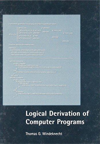 Logical Derivation of Computer Programs: Windeknecht, Thomas G.