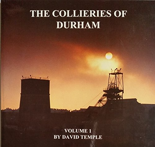 The Collieries of Durham (v. 1) (9781871518115) by Temple, David