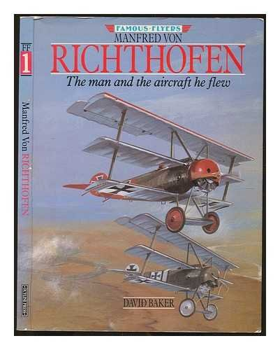 9781871547061: Manfred Von Richthofen: The Man and the Aircraft He Flew (Famous Flyers Series)