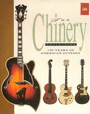 9781871547405: The Chinery Collection: 150 Years of American Guitars (Collectors)