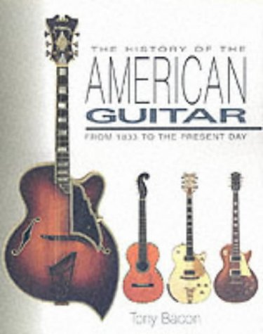9781871547672: The History of the American Guitar