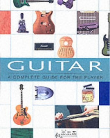 9781871547689: Guitar: A Complete Guide for the Player