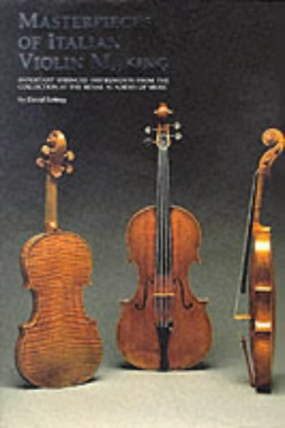 Masterpieces of Italian Violin Making, 1620-1850 (187154792X) by David Rattray