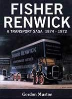 Fisher Renwick: A Transport Saga, 1874-1972.: Gordon Mustoe.