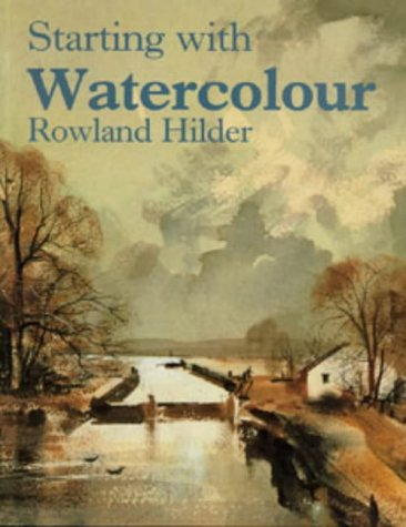 Starting with Watercolour (1871569281) by Hilder, Rowland
