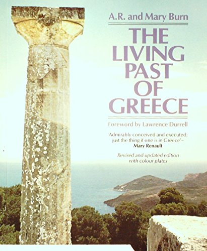 9781871569551: The Living Past Of Greece. A Time-Traveller's Tour Of Historic And Prehistoric Places