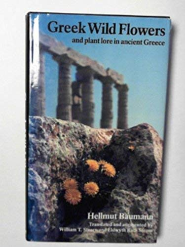 Greek Wild Flowers and plant lore in ancient Greece: Hellmut Baumann