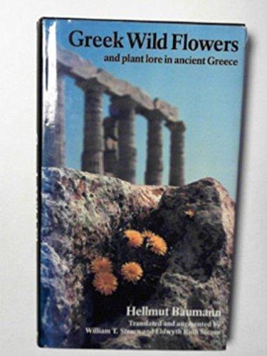 Greek Wild Flowers: And Plant Lore in: Baumann, Hellmut